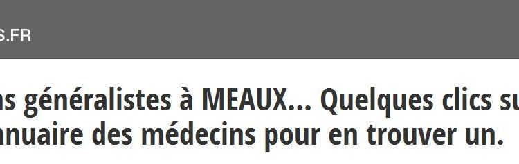 Prenez rapidement rendez-vous avec un médecin généraliste à Meaux via l'annuaire Mes-docteurs.fr