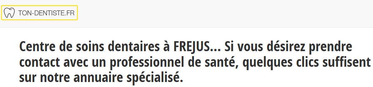 Ton-dentiste.fr réunit les chirurgiens dentistes à Fréjus et en France